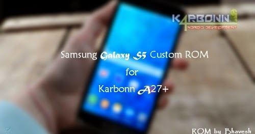 Samsung Galaxy S5 Custom rom for Karbonn A27+ | Android 4 4