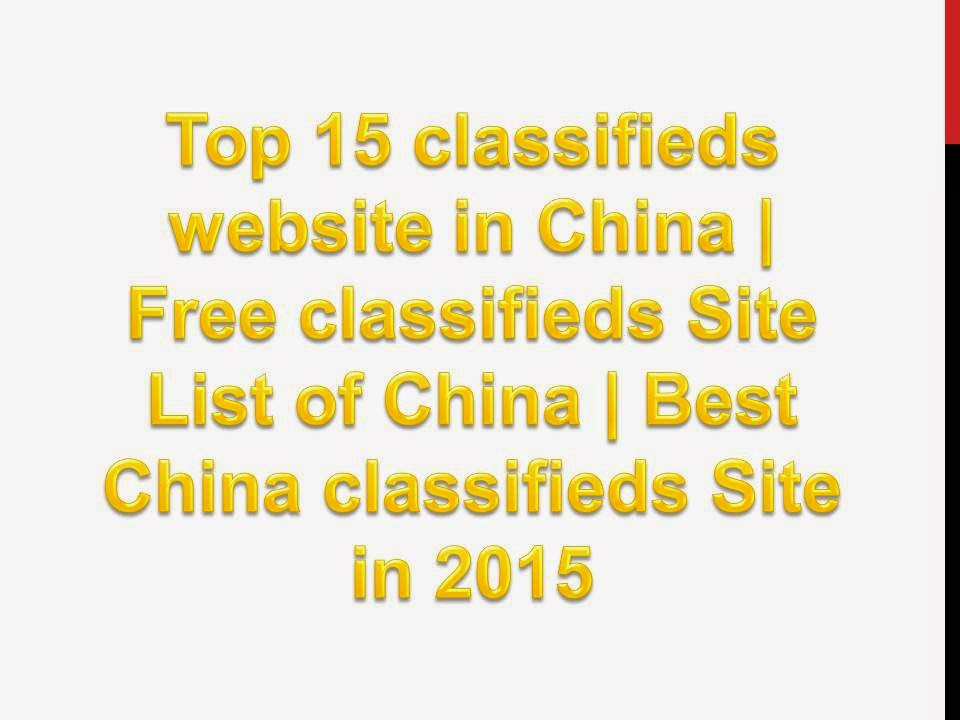 Top 15 Free China Classifieds Sites List 2019 | Post Free