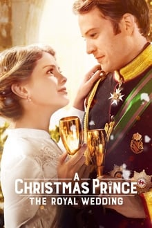 Watch A Christmas Prince The Royal Wedding Online Free in HD