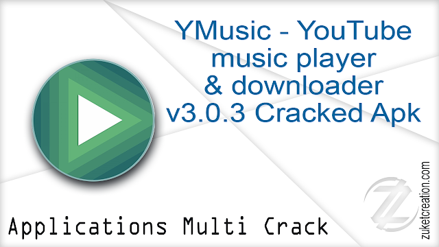 YMusic – YouTube music player & downloader v3.0.3 Cracked Apk