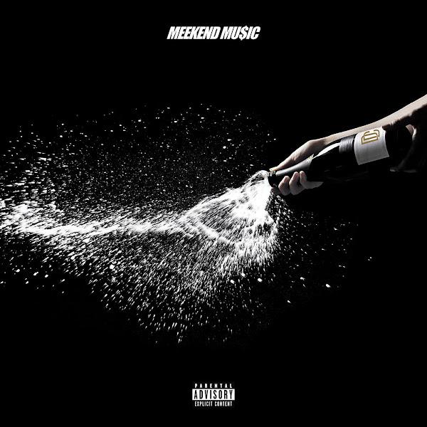 Meek Mill - MEEKEND MU$IC - Single   Cover