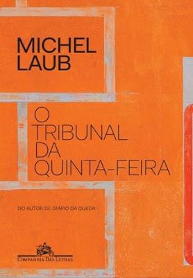O tribunal da quinta-feira, de Michel Laub