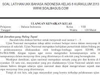 Soal UKK/ UAS B. Indonesia Kelas 8 SMP/ MTs Semester 2 Kurikulum 2013