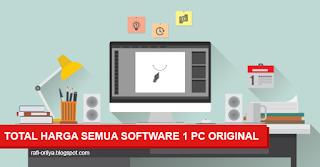 Total Biaya Harga Jika Semua Software Komputer Original
