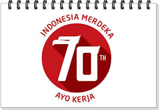 Arti dan Makna dari HUT RI Ke-70 Sebagai Hari Kemerdekaan Indonesia Pada 17 Agustus 2015, Ayo Kerja!