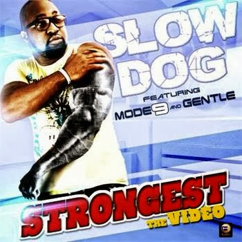 Slowdog - Strongest Ft. Modenine & Gentle image