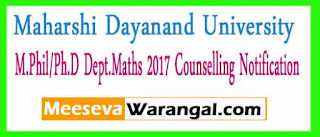 Maharshi Dayanand University M.Phil/Ph.D Dept.Maths 2017 Counselling Notification