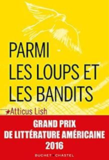 Parmi les loups et les bandits - Atticus Lish