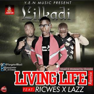 Lilkadi (ft. Ricwes & Lazz) - Living Life (Remix)