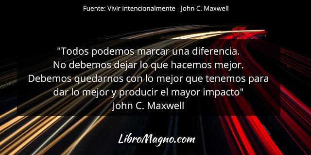 """""""Todos podemos marcar una diferencia. No debemos dejar lo que hacemos mejor. Debemos quedarnos con lo mejor que tenemos para dar lo mejor y producir el mayor impacto"""" John C. Maxwell"""