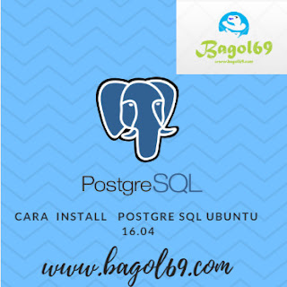 Install  dan Konfigurasi PostgreSQL  di  Ubuntu  16.04