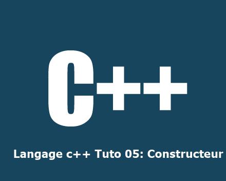 Langage c++ Tuto 05: Constructeur