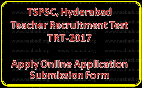 TS TRT-2017 Apply Online Application Submission Form @tspsc.gov.in