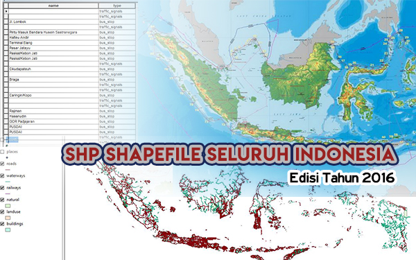 Update SHP Shapefile Se-Indonesia Edisi Tahun 2016 Gratis