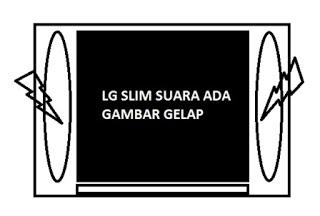 TV LG Slim suara ada gambar gelap