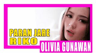 Lirik Lagu Olivia Gunawan - Paran Jare Riko