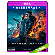 Robin Hood (2018) WEB-DL 1080p Audio Dual Latino-Ingles