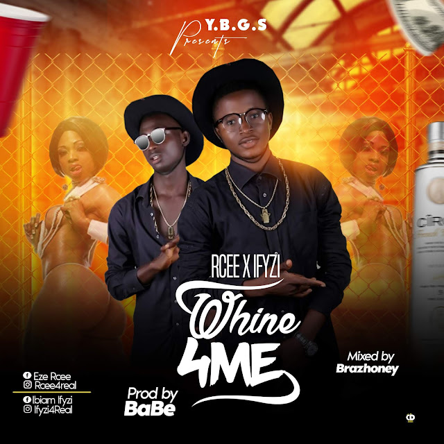 Rcee ft Ifyzi — Whine4me-www.mp3made.com.ng