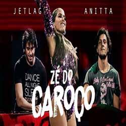 Baixar Zé do Caroço - Anitta & Jetlag MP3