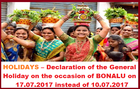 GOVT OF TELANGANA, HOLIDAYS – Declaration of the General Holiday on the occasion of BONALU on 17.07.2017 instead of 10.07.2017– Modified - Orders – Issued. holiday date of bonalu in telangana 17-07-2017 -govt-of-telangana-holidays-declaration-of-the-general-holiday-on-the-occation-of-bonalu-on-17-07-2017-instead-of-10-07-2017.