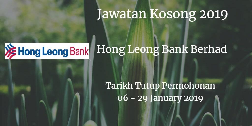 Jawatan Kosong Hong Leong Bank Berhad 06  - 29 January 2019