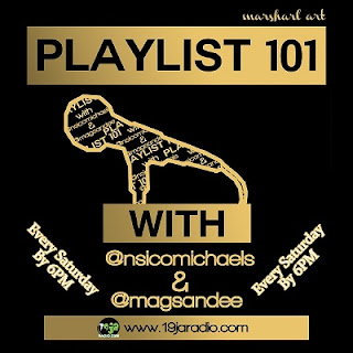 @NAIJAMUSICCITY MUSIC: @19jaRadio Show #Playlist101(S1E06) With @NsicoMichaels @MagSandee