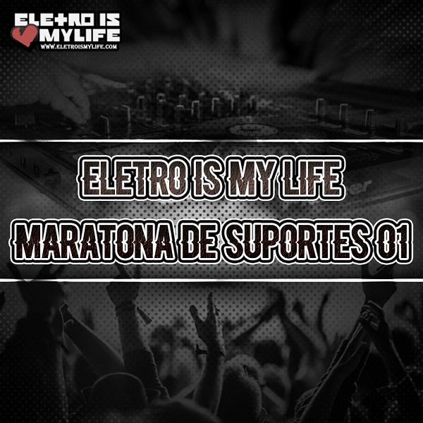 Eletro Is My Life - Maratona de Suportes 01 (Lançamentos & Destaques)
