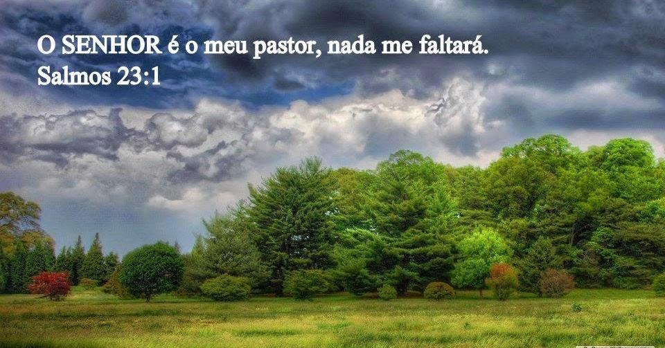 TUDO QUE EU SEI EU FALO: O Senhor é Meu Pastor Nada Me Faltará