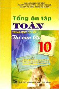 Tổng Ôn Tập Toán THCS Thi Vào Lớp 10 - Lê Hải Châu