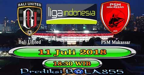 Prediksi Bola855 Bali United vs PSM Makassar 11 Juli 2018