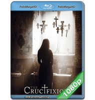 LA CRUCIFIXIÓN (2017) 1080P HD MKV ESPAÑOL LATINO