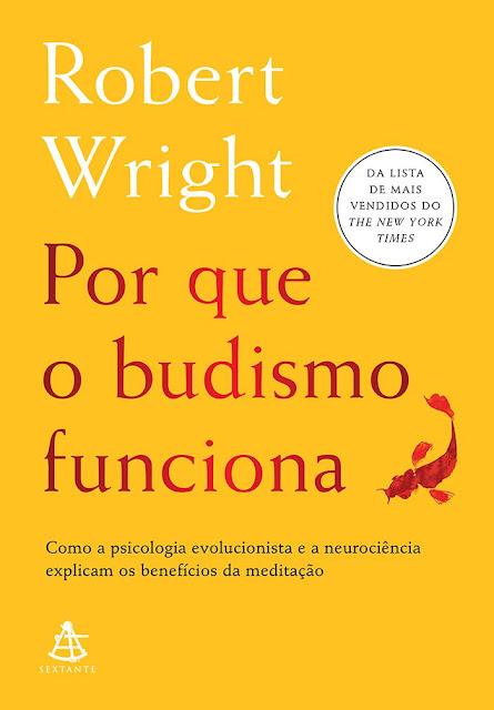 Por que o budismo funciona - Robert Wright