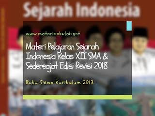 Materi Pelajaran Sejarah Indonesia Kelas XII SMA Edisi Revisi 2018