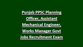 Punjab PPSC Planning Officer, Assistant Mechanical Engineer, Works Manager Govt Jobs Recruitment Exam Pattern and Syllabus