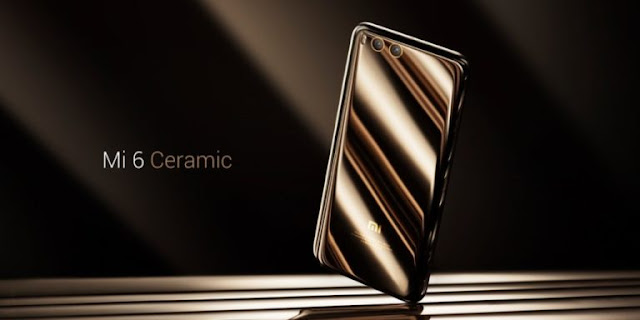 Xiaomi Mi 6 Ceramic Version To Go On Sale From Tomorrow; Features Sd 835 Processor, 6gb Ram And 128gb Internal Storage
