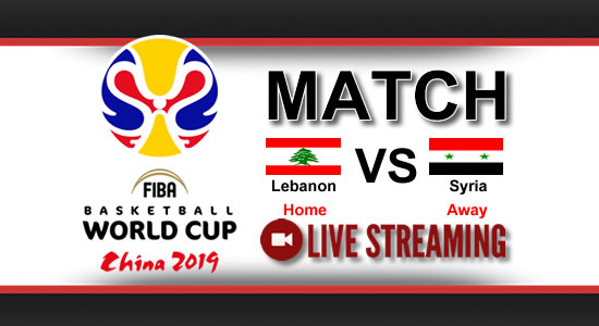 Livestream List: Lebanon vs Syria July 2, 2018 Asian Qualifiers FIBA World Cup China 2019