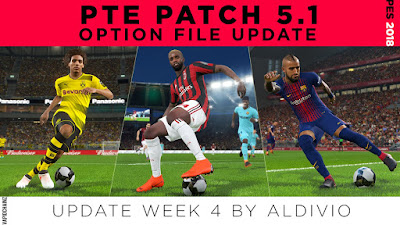 PES 2018 PTE Patch 2018 5.0 Option File Week 4 by VapidChainz