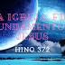 Hino 372 – Da Igreja, Fiel Fundamento É Jesus