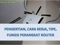 Pengertian, Cara Kerja, Tipe, Fungsi Perangkat Router