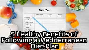 5 Healthy Benefits of Following a Mediterranean Diet Plan