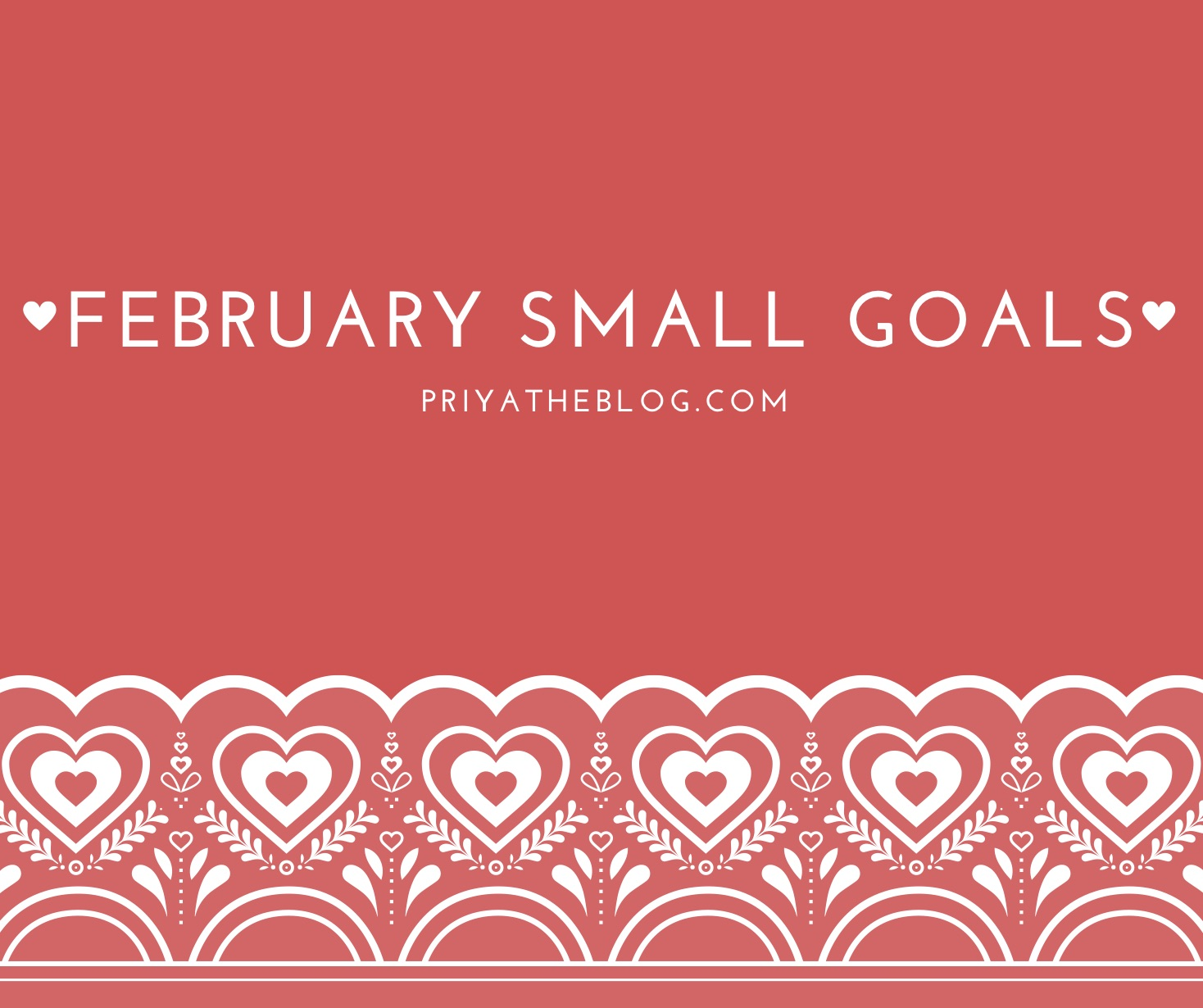 Priya the Blog, Nashville lifestyle blog, small goals February