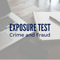 Crime and Fraud Exposure Test