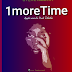 New Audio|Steve Mzeiya_1 more Time|Listen/Download Now