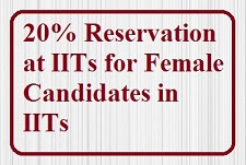 20 percent Reservation for female students at IITs