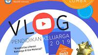Informasi Lomba Vlog Pendidikan Keluarga Kemendikbud Tahun 2019