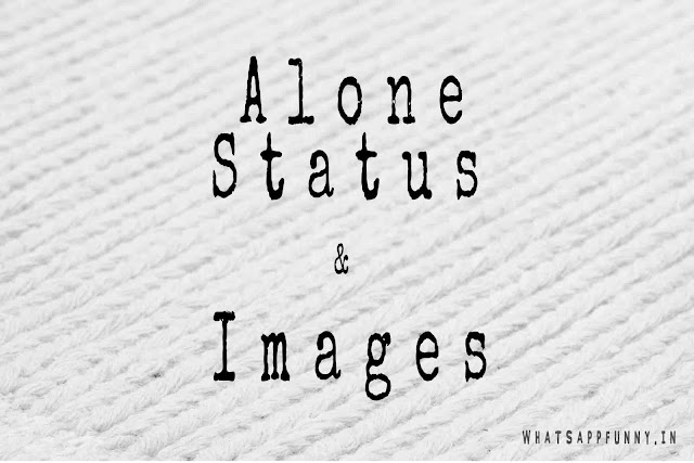 Alone Status For Whatsapp & Facebook | Feeling Alone Status Images
