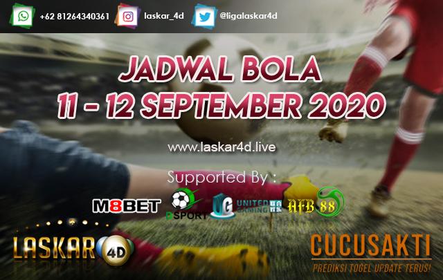 JADWAL BOLA JITU TANGGAL 11 - 12 SEPTEMBER 2020
