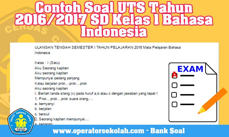 Contoh Soal UTS Tahun 2016/2017 SD Kelas 1 Bahasa Indonesia