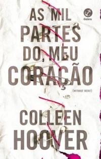 O grande peso do perdão (As mil partes do meu coração, Colleen Hoover)