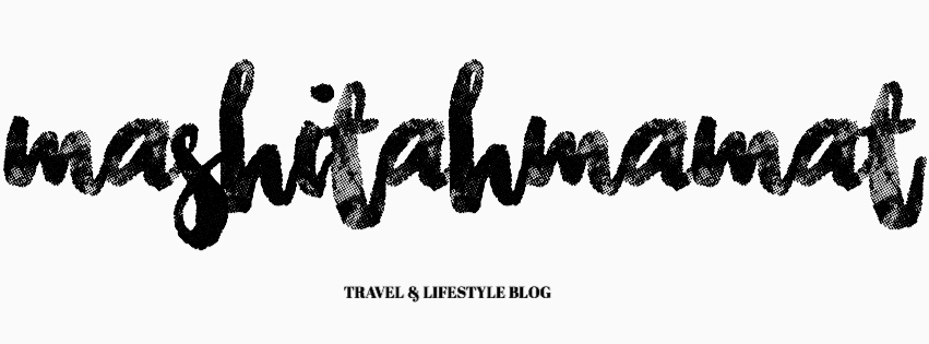 MashitahMamat | Travel & Lifestyle Blog